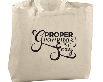 Proper Grammar is Sexy Tote Grammar Tote Bags for Teachers Bags Funny Tote Bags Trendy Bags Editors Picks Editor Gifts for Women Gifts Nerdy