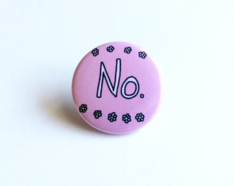 No Pinback button, No Pin, No Button, Girl Power Pin, Feminism Pin, Feminist Pin, Word Pin, Saying Pin