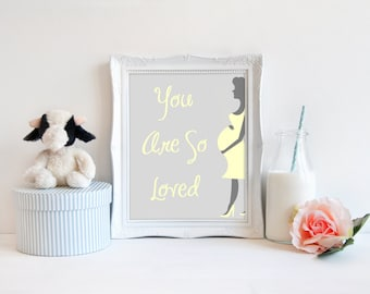 """Expecting mom Silhouette Print, Pregnant mom print, Baby Shower nursery gift frame. 8 x 10 print. """"You are so loved"""" theme yellow and grey."""