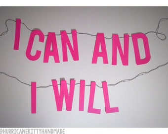 I Can And I Will Banner Inspirational Wall Decor Garland Home Office Dorm