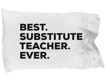 Substitute Teacher Pillow Case, Gifts For Substitute Teacher , Best Substitute Teacher Ever, Christmas Present, Substitute Teacher Gift