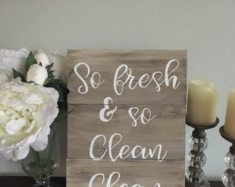"Funny Bathroom and Laundry Room Sign ""so fresh & so clean clean"""
