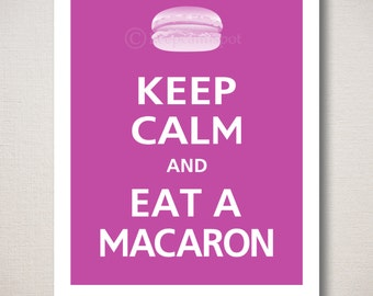 Keep Calm and EAT A MACARON Print
