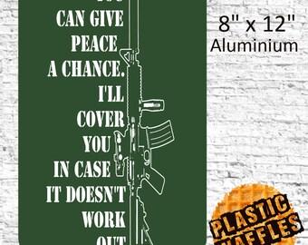 """Give Peace A Chance Gun #2 Aluminium Sign 8"""" x 12"""""""