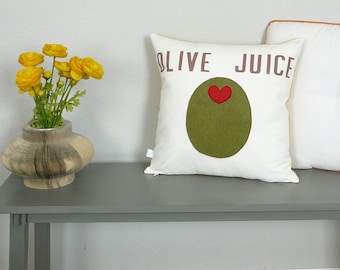 Olive Juice - Pillow - Pillow Cover - Decorative Pillow - Valentines Day Pillow - Gift for Mom - I Love You - Anniversary - Bestfriend