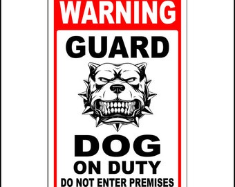 Warning Sign - Attack Dog on Duty Sign Beware of dog sign 12x18 Outdoor