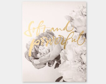 Soft and Powerful. Lettering finished in Gold foil.