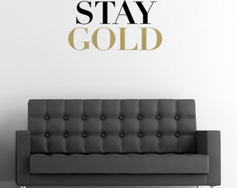 STAY GOLD, Wall Decal, Removable Wall Sticker, Home Decor