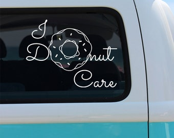 I Donut Care - Donut Vinyl Window Decal -  Donut Sticker - Car Decal - Car Decal - Donut Decal - Vinyl Decal - Decal - Donuts - I Donut Care