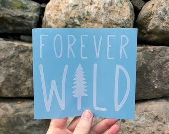 Forever Wild Decal / Adventure Decal / Hiking Decal / ADK Decal / Camping Decal / Adventure Sticker / Explore Sticker / Adirondack / ADKS