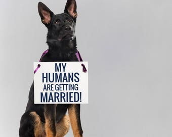My Humans Are Getting Married Wedding Sign Dog Ring Bearer Banner Canine Accessory Paper Graphic Handmade in USA Modern Block Font 1063 BW