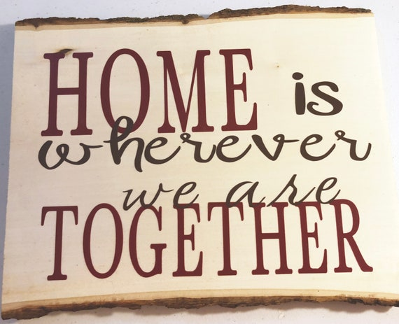 Home is Wherever We Are Together Rustic Wood Plaque; Welcome Door Decor; Wood Welcome Decor; Wood Sign with Bark; Customized Wood Door Decor