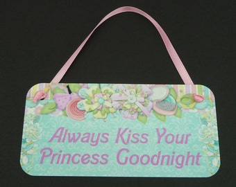 SIGN Always Kiss Your Princess Goodnight Cute Metal Sign Photo Prop Daughter Girls Room Grandbaby Grandma Pastel Girly Door Hanger