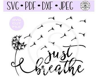 Just Breathe Dandelion SVG digital cut file for htv-vinyl-decal-diy-plotter-vinyl cutter-craft cutter- SVG - DXF & Jpeg formats.