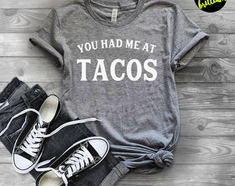 tacos tshirt. perfect for tacos lover. funny t-shirt. foodie gift. tacos shirt. mexican food. tacos print. food tshirt. graphic tees. womens
