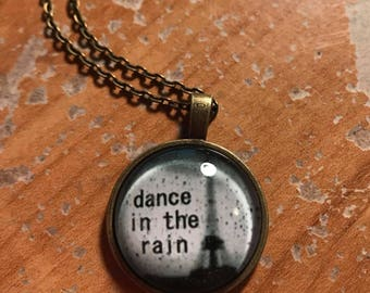 "Antique Finished ""Dance in the Rain"" Dangle Pendant Necklace, Quote Necklace"