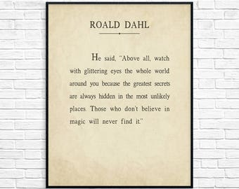Roald Dahl Art Print, Roald Dahl Quote, Roald Dahl Poster, Watch with glittering eyes the whole world around you