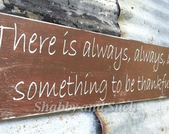 """There Is Always Something To Be Thankful For Sign, Thankful Sign, Thanksgiving Sign, Family Sign, Rustic Wood Sign, Blessed Sign, 30""""x 7.25"""""""