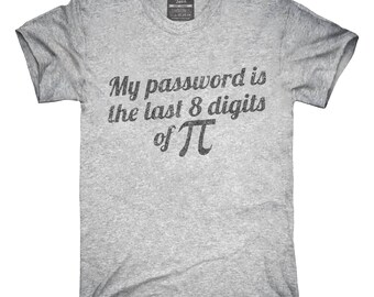My Password Is The Last 8 Digits Of Pi Funny Math Geek T-Shirt, Hoodie, Tank Top, Gifts