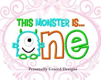 Instant Download This Monster is ONE Machine Applique Embroidery Design, 5x7 Monster 1st Birthday, First Birthday Monster Embroidery Pattern