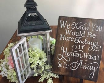 Memory Table Sign | We Know You Would Be Here Today If Heaven Wasn't So Far Away | Wedding Decorations | Memorial Sign For Weddings