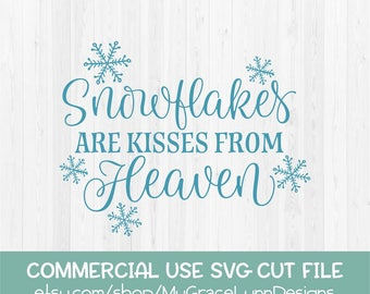 Snowflakes Are Kisses From Heaven - SVG Cut File
