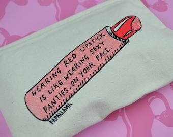 Red Lipstick is Like Wearing Sexy Panties, On Your Face. Makeup Bag