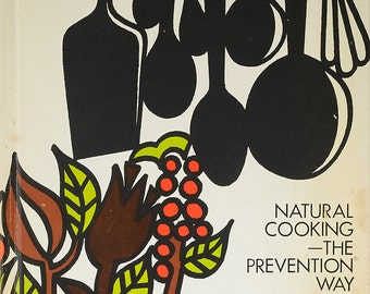 Natural Cooking- The Prevention Way