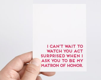 Funny Matron of Honor Proposal Card | Funny Matron of Honor Card | Funny Wedding Card | Bridal Party Wedding Party Card | Will You Be My