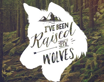 Wolf Decal - Vinyl Decal -Raised by Wolves - Wolf Wall Vinyl - Wolf Sticker - Wolf Decor - Wolves - Wolf Vinyl - Wolf Sticker - Wolf Sayings