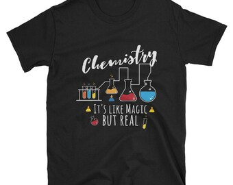 Chemistry Its Like Magic But Real // Chemist // Science // Lab Worker // T Shirt
