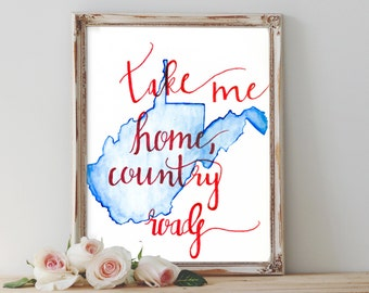 "West Virginia ""Take Me Home"" - Digital Print"