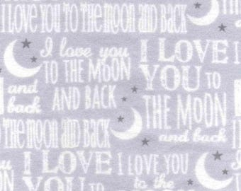 I Love You To the Moon and Back White on Gray FLANNEL Fabric by the yard and by the half yard