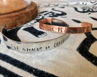 The Miracle is Coming Hammered Handstamped Cuff Bracelet