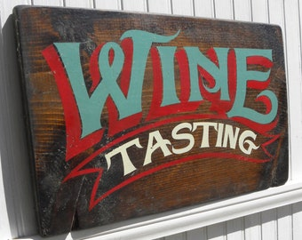 Handmade Wooden Sign: Wine Tasting. Advertise your event or use as a photo prop. Wine room cellar or bar decor Great gift or Kitchen Decor