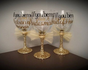 Will You Be My Glitter Stemmed Wine Glasses; Bridesmaids Gift; Will You Be Present/Gift; For Bridesmaids, Maid of Honor, Matron of Honor