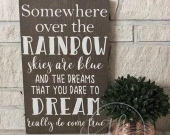 Somewhere Over the Rainbow - Wood Sign