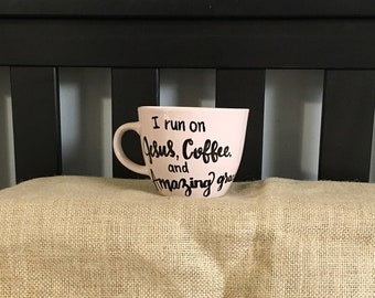 I run on Jesus, Coffee, and Amazing Grace - Hand lettered 16 oz mug