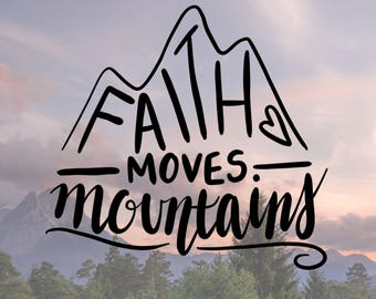 Faith Moves Mountains                 , Laptop Stickers, Laptop Decal, Macbook Decal, Car Decal, Vinyl Decal