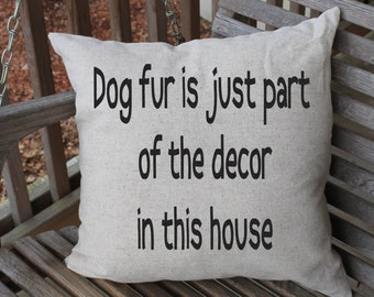 Pillow Cushion Cover, Funny Dog Quote, Pet Pillow, Dog Quote, Funny Pet Decor, Pet Home Decor, Custom Pillow Cover, 18 x 18 cushion