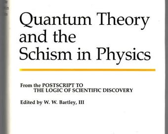 Quantum Theory and the Schism in Physics, K Popper hardback