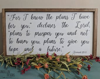 For I know the plans...Jeremiah 29:11 Handcrafted sign
