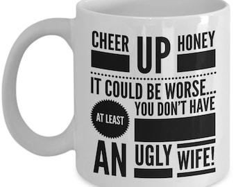 Gift for Husband  Cheer Up Honey  Coffee Mug  Ceramic