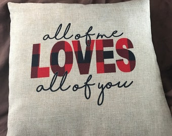 Linen burlap pillow - All of me loves all of you