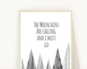The Mountains Are Calling and I Must Go, Travel Quote, Printable Art, Inspirational Print, Typography Print,  Instant Download,  Wall Art