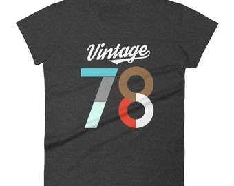 1978 - 40th Birthday Gifts For Women - Gift for Women -Vintage 1978 Shirt - 40th Birthday Shirt - 40th Birthday - 40th Birthday T-Shirt