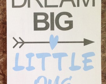 Dream Big Little One Hand Stenciled Sign - Blue