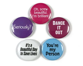 Grey's Anatomy Netflix TV Series Quotes 5 -  1 or 1.25 Inch Pinback Button Pin Badge Set