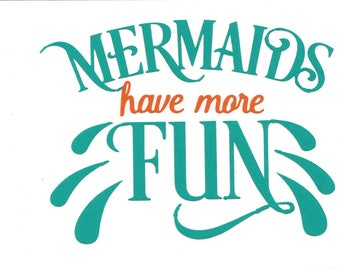 Mermaids Have More Fun Vinyl Decal