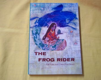 The Frog Rider - Folk Tales from China (First Series)